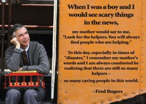 Fred Rogers: the maestro of finding good in others.
